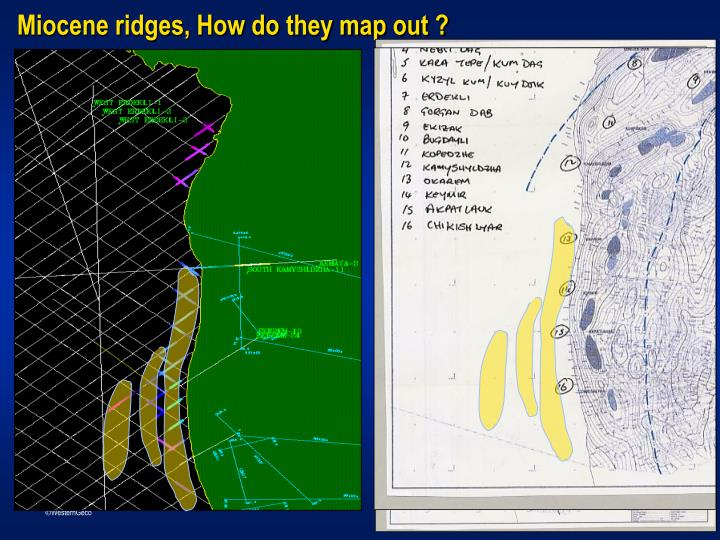 Miocene ridges, How do they map out ?
