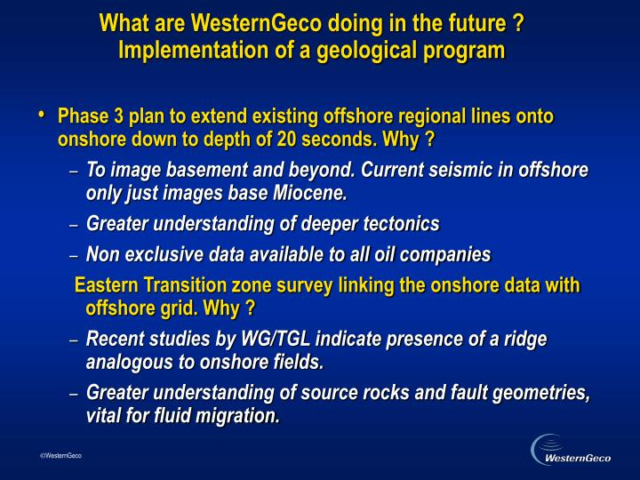 What are WesternGeco doing in the future ?