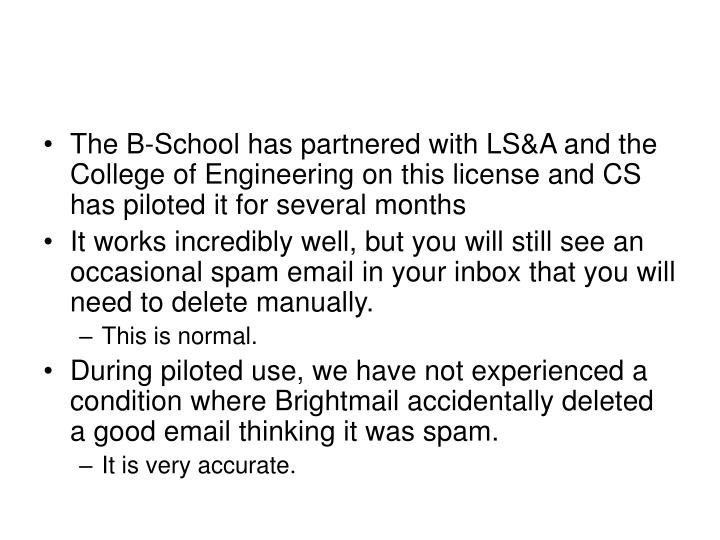 The B-School has partnered with LS&A and the College of Engineering on this license and CS has piloted it for several months