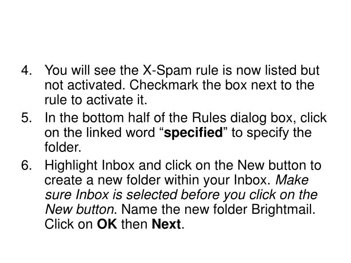 You will see the X-Spam rule is now listed but not activated. Checkmark the box next to the rule to activate it.