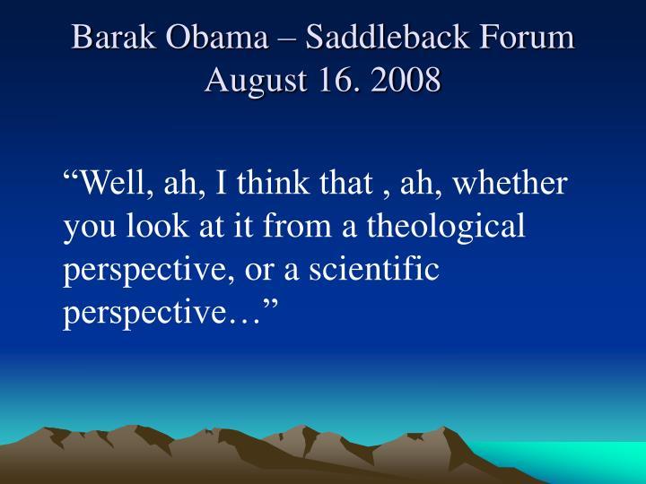 Barak Obama – Saddleback Forum August 16. 2008