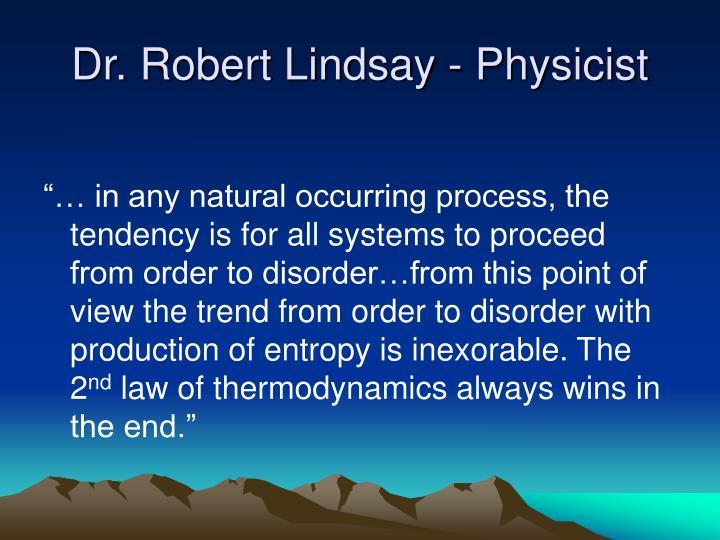 Dr. Robert Lindsay - Physicist