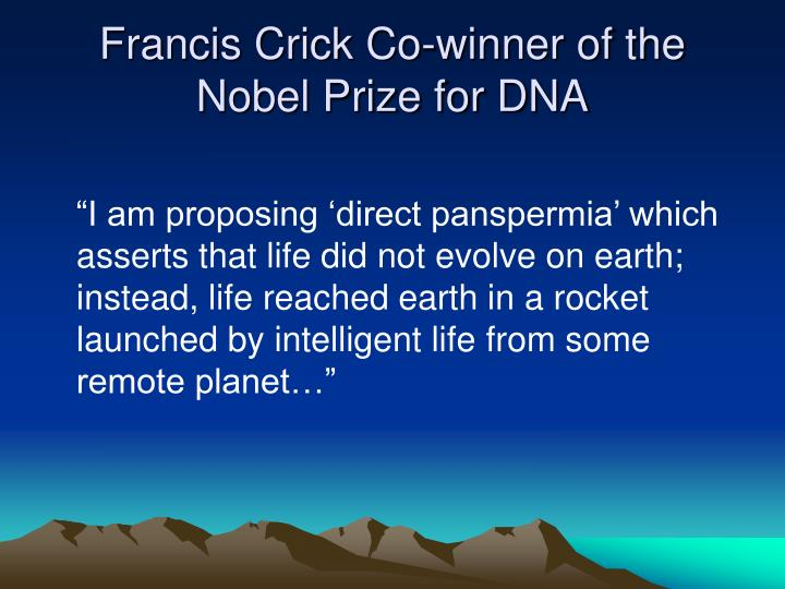 Francis Crick Co-winner of the Nobel Prize for DNA