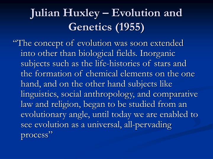 Julian Huxley – Evolution and Genetics (1955)