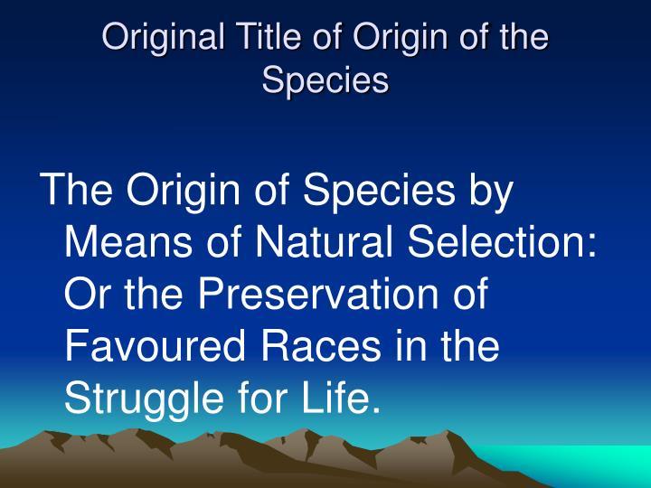Original Title of Origin of the Species