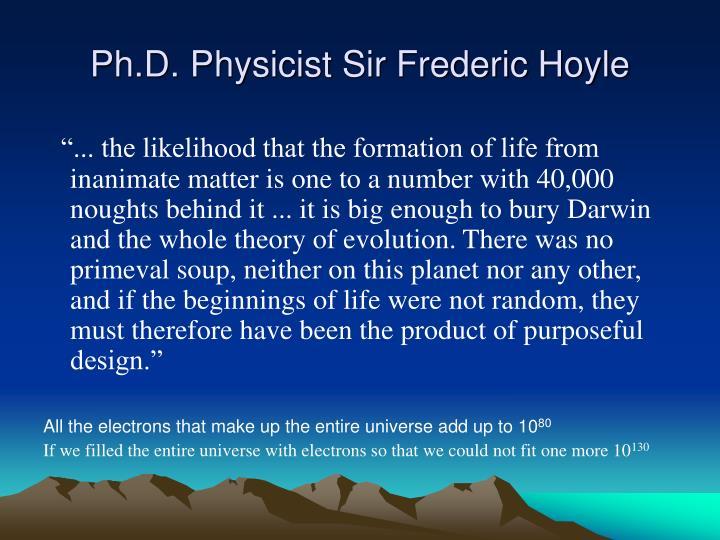 Ph.D. Physicist Sir Frederic Hoyle