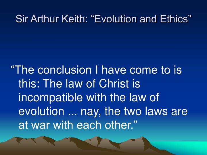 "Sir Arthur Keith: ""Evolution and Ethics"""