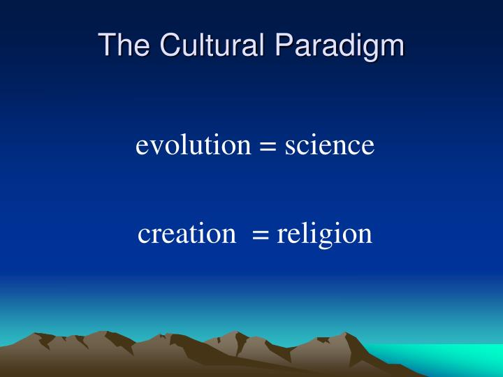 The Cultural Paradigm