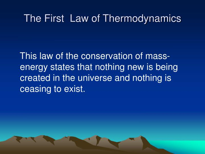 The First  Law of Thermodynamics