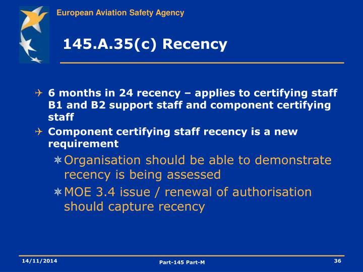 145.A.35(c) Recency