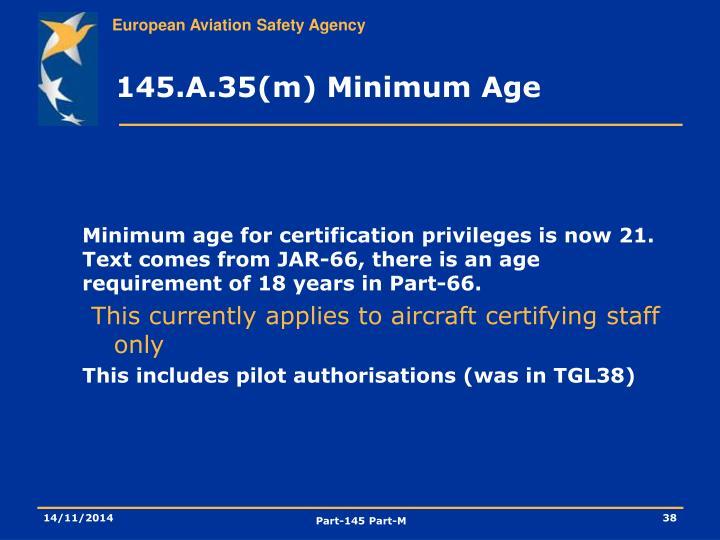 145.A.35(m) Minimum Age
