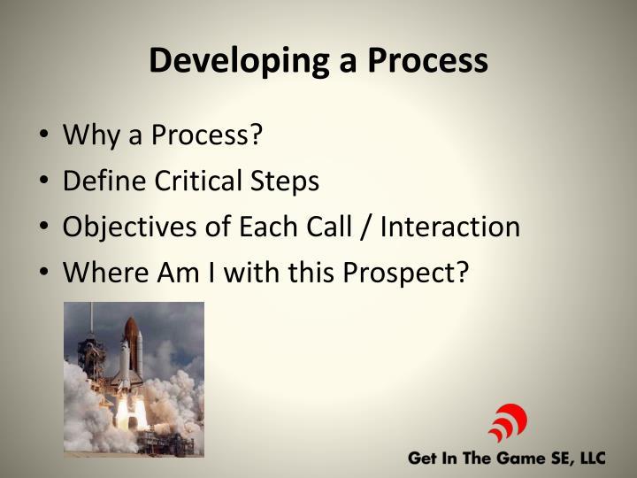 Developing a Process