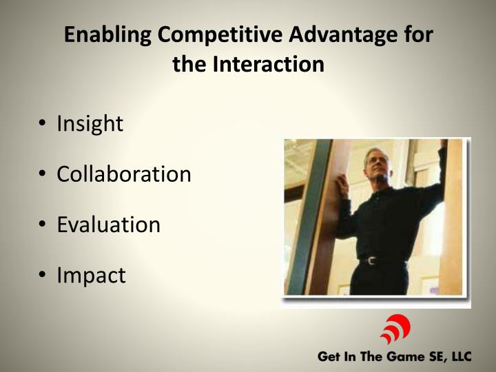 Enabling Competitive Advantage for the Interaction