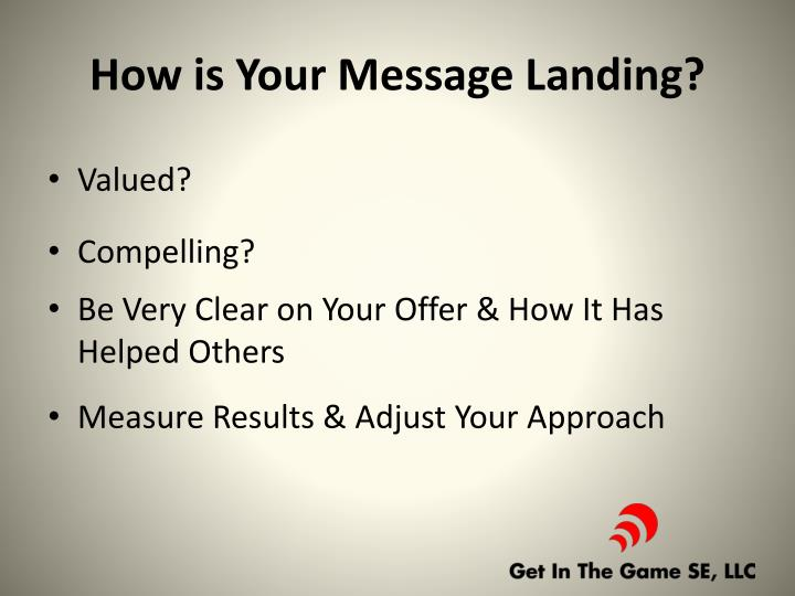 How is Your Message Landing?