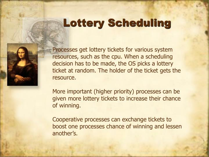 Processes get lottery tickets for various system