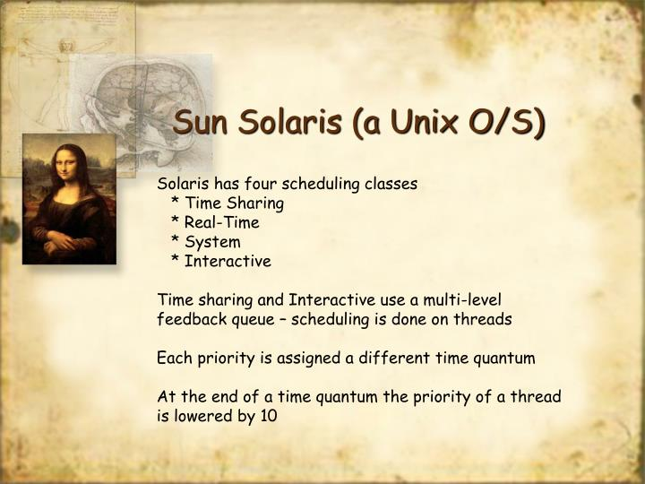 Solaris has four scheduling classes