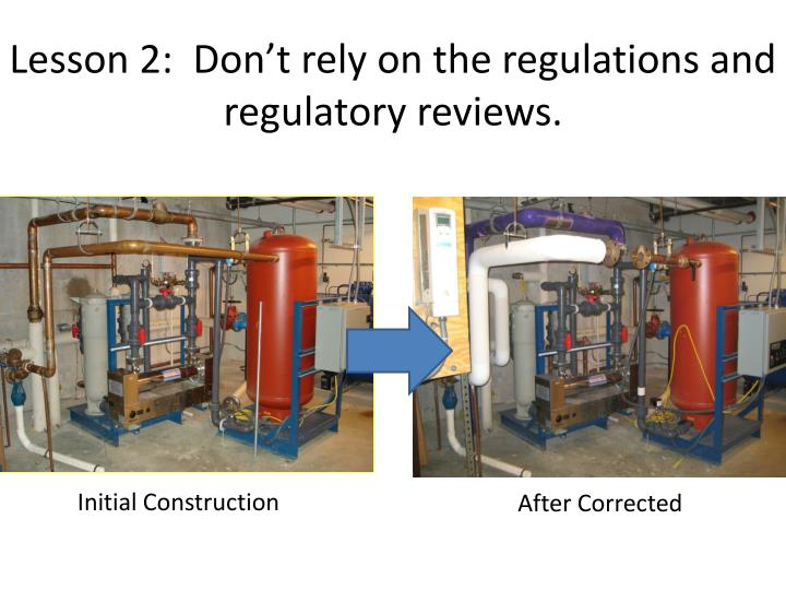 Lesson 2:  Don't rely on the regulations and regulatory reviews.