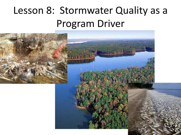 Lesson 8:  Stormwater Quality as a Program Driver