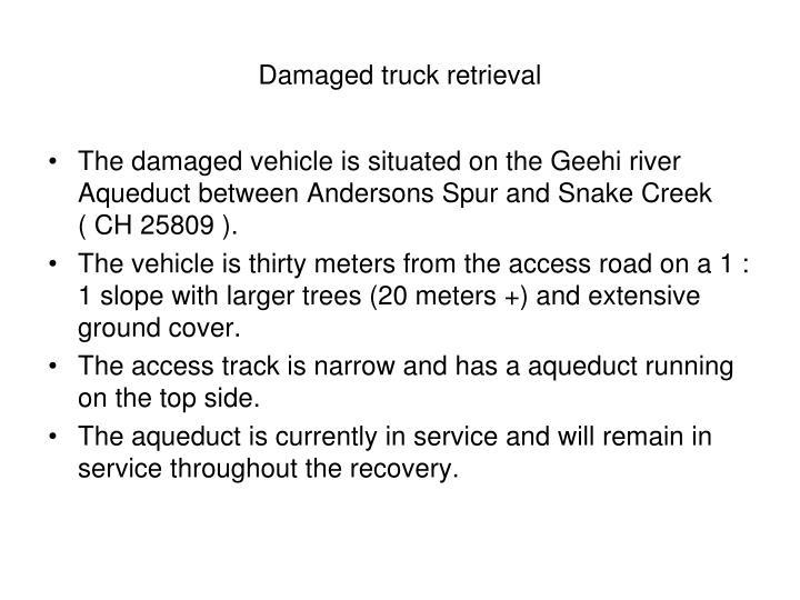 Damaged truck retrieval
