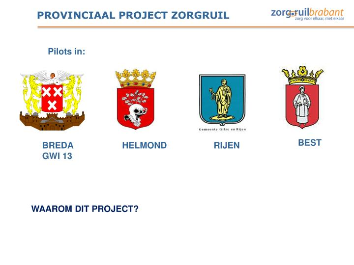 PROVINCIAAL PROJECT ZORGRUIL