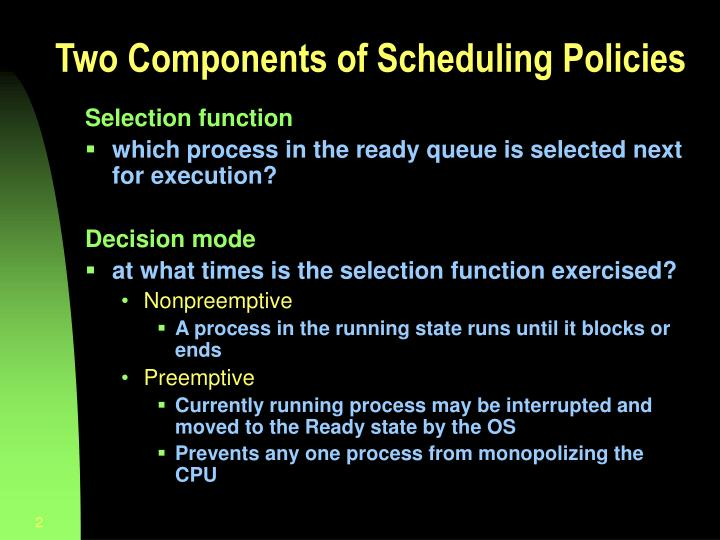 Two Components of Scheduling Policies