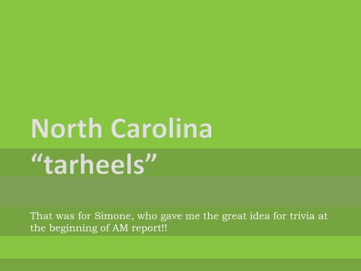 """North Carolina """""""