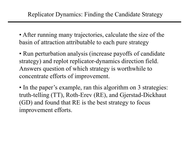 Replicator Dynamics: Finding the Candidate Strategy