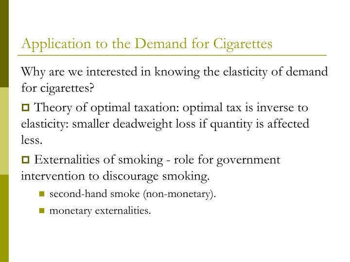 Application to the Demand for Cigarettes