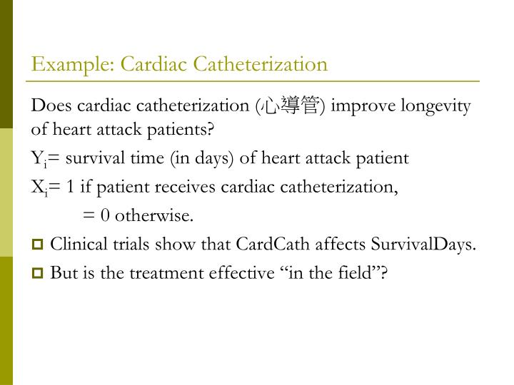 Example: Cardiac Catheterization