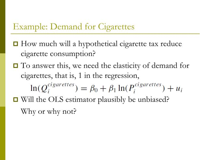Example: Demand for Cigarettes