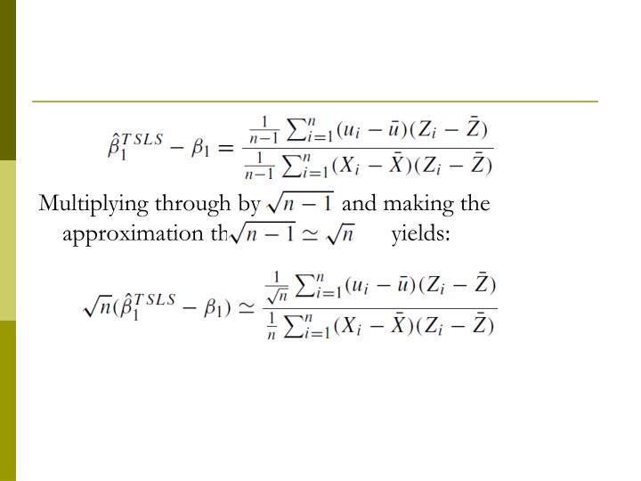 Multiplying through by             and making the approximation that                       yields: