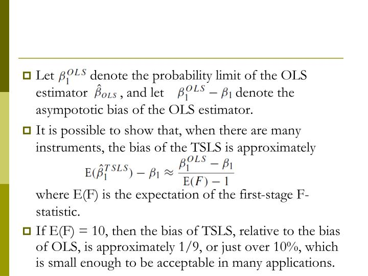 Let          denote the probability limit of the OLS estimator         , and let                    denote the asympototic bias of the OLS estimator.