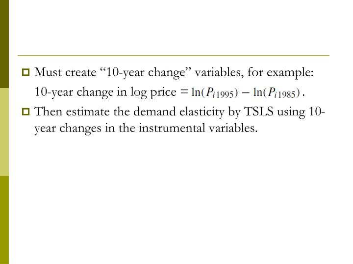 "Must create ""10-year change"" variables, for example:"