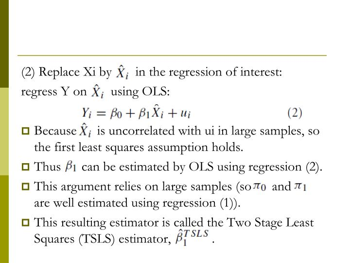 (2) Replace Xi by       in the regression of interest: