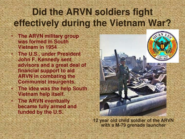 Did the ARVN soldiers fight effectively during the Vietnam War?