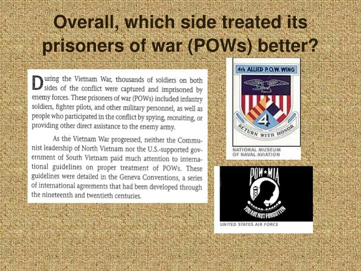 Overall, which side treated its prisoners of war (POWs) better?