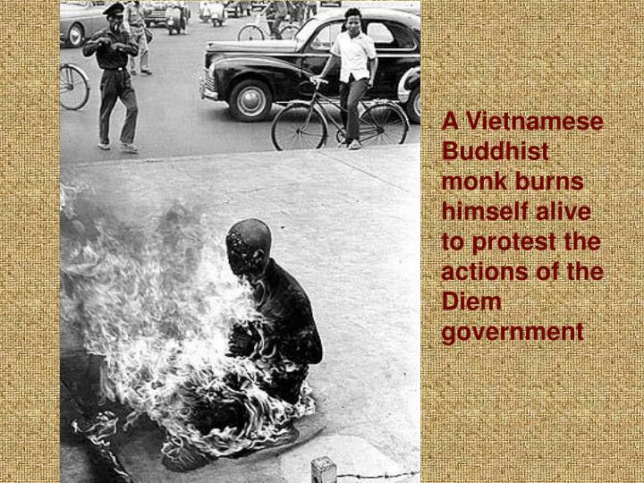 A Vietnamese Buddhist monk burns himself alive to protest the actions of the Diem government