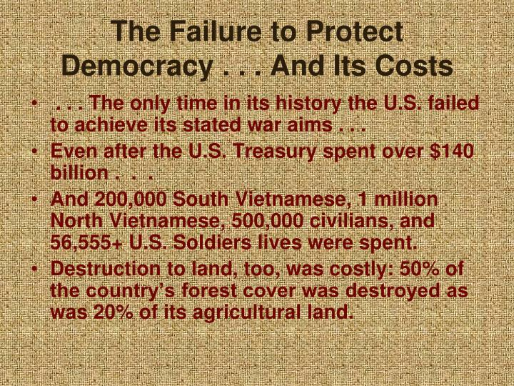 The Failure to Protect Democracy . . . And Its Costs