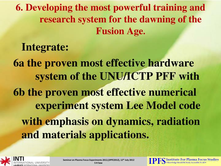 6. Developing the most powerful training and research system for the dawning of the Fusion Age
