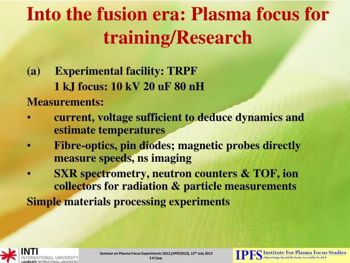 Into the fusion era: Plasma focus for training/Research