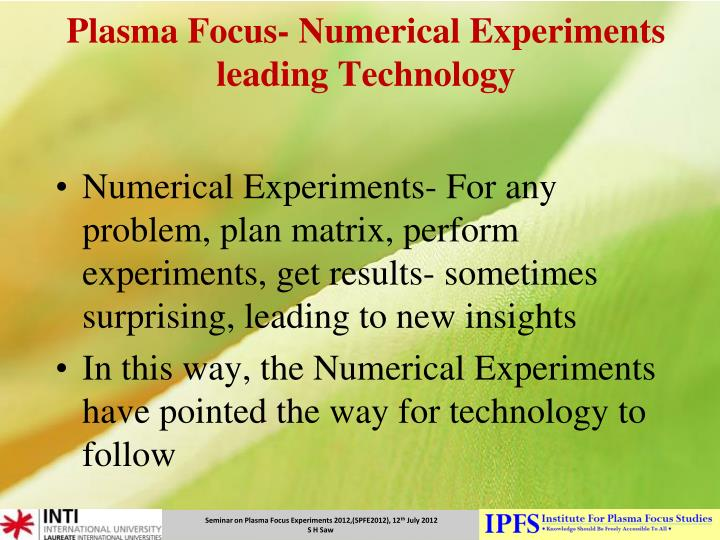 Plasma Focus- Numerical Experiments leading Technology