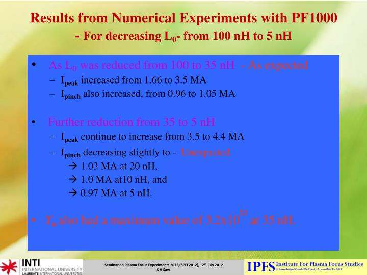 Results from Numerical Experiments with PF1000