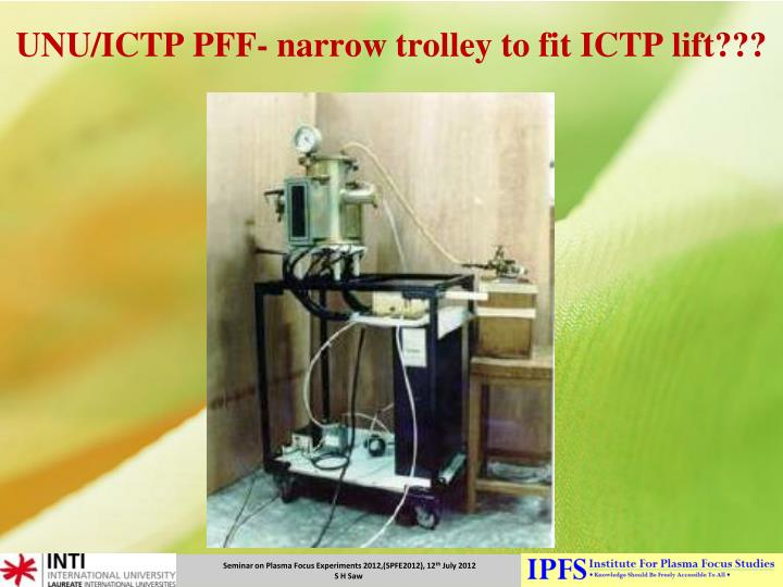 UNU/ICTP PFF- narrow trolley to fit ICTP lift???