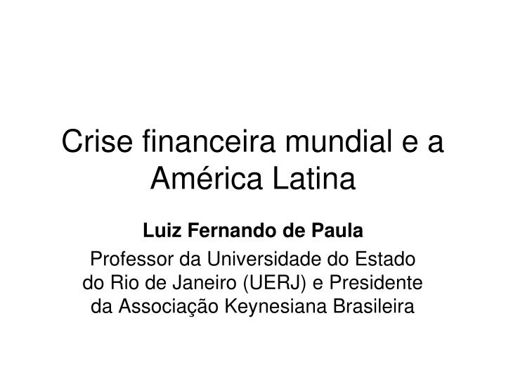 Crise financeira mundial e a am rica latina