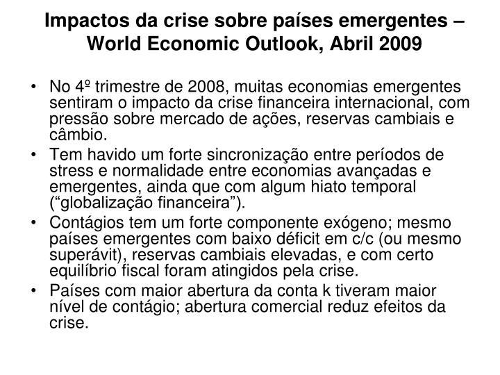 Impactos da crise sobre países emergentes – World Economic Outlook, Abril 2009