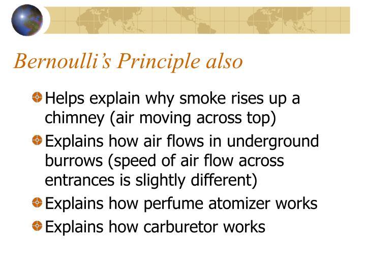Bernoulli's Principle also