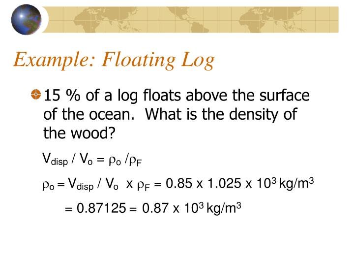 Example: Floating Log