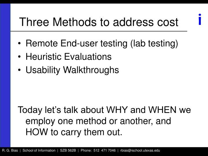 Three Methods to address cost