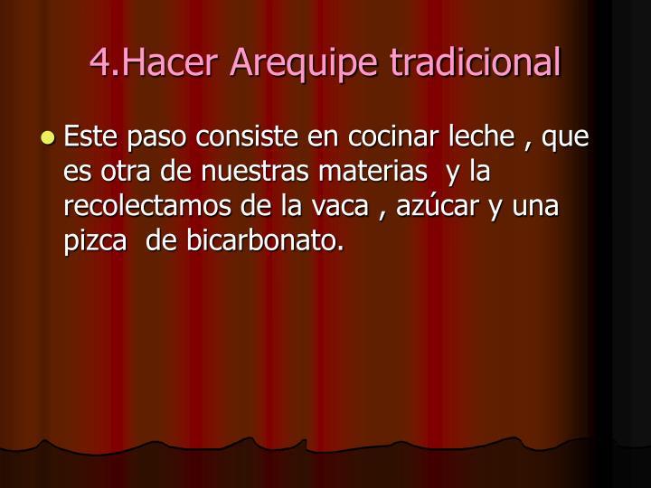 4.Hacer Arequipe tradicional