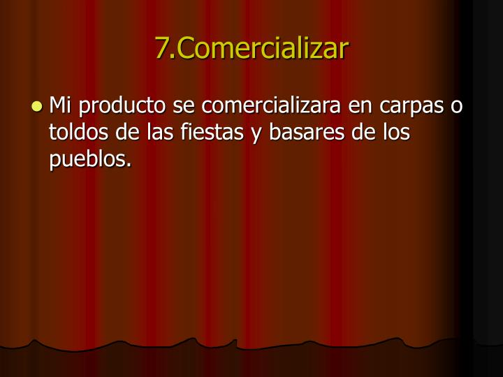 7.Comercializar